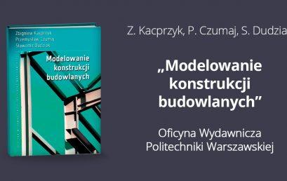 Nowa książka wydana przez OWPW. Modelowanie konstrukcji budowlanych.